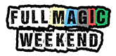 Full Magic Weekend